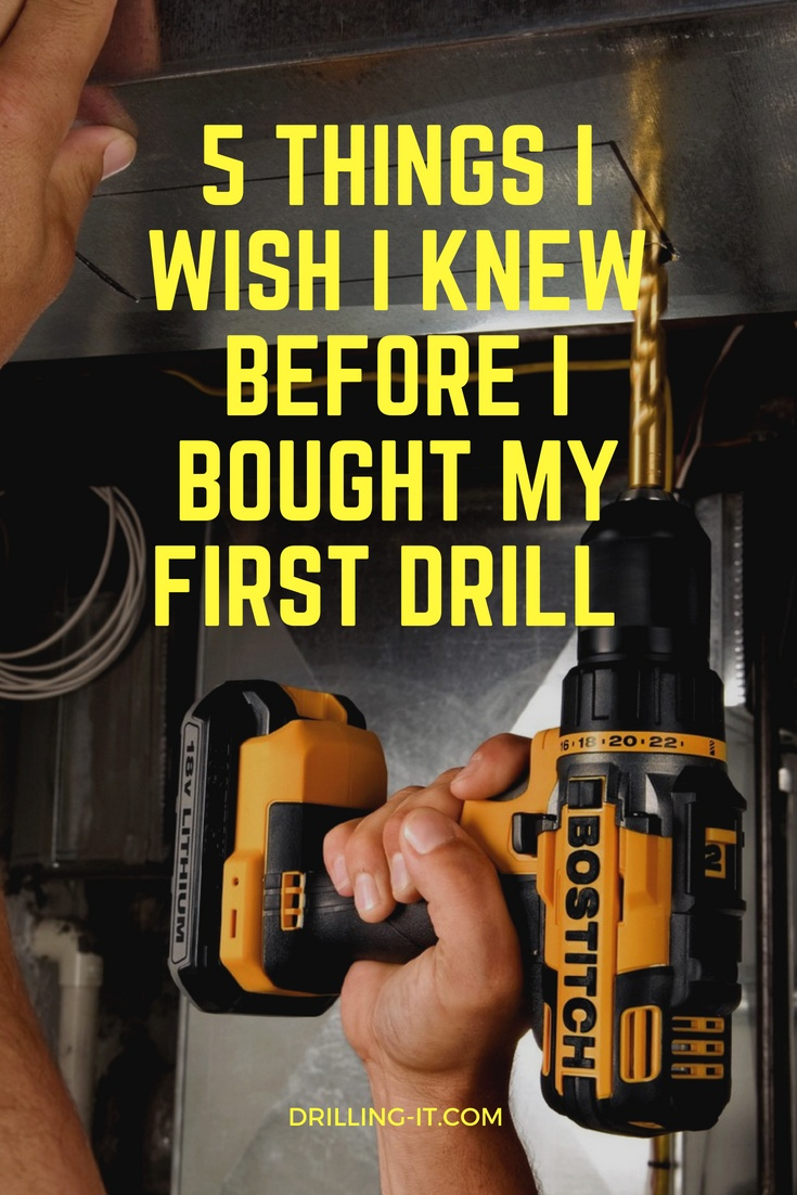 5 Things I Wish I Knew Before I Bought My First Drill