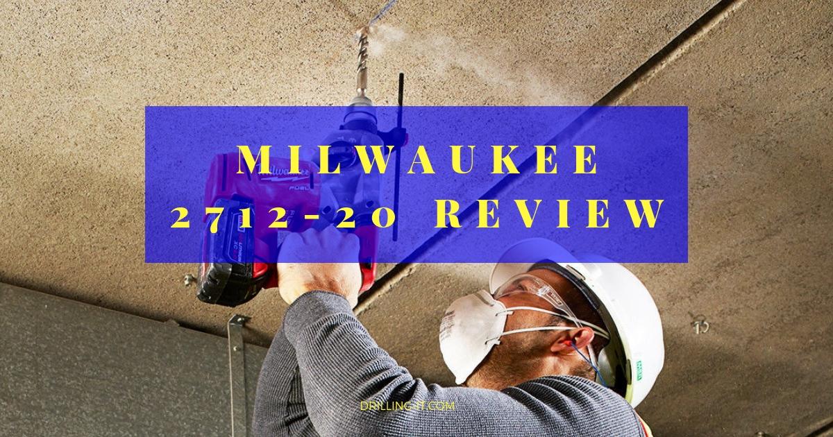 Milwaukee 2712 20 Review Updated January 2020